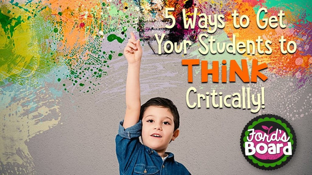 Get Your Students to Think Critically!