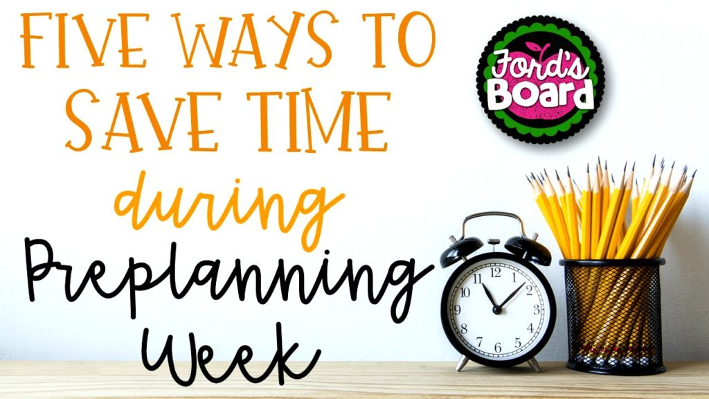 Five Ways to Save Time During Pre-Planning Week