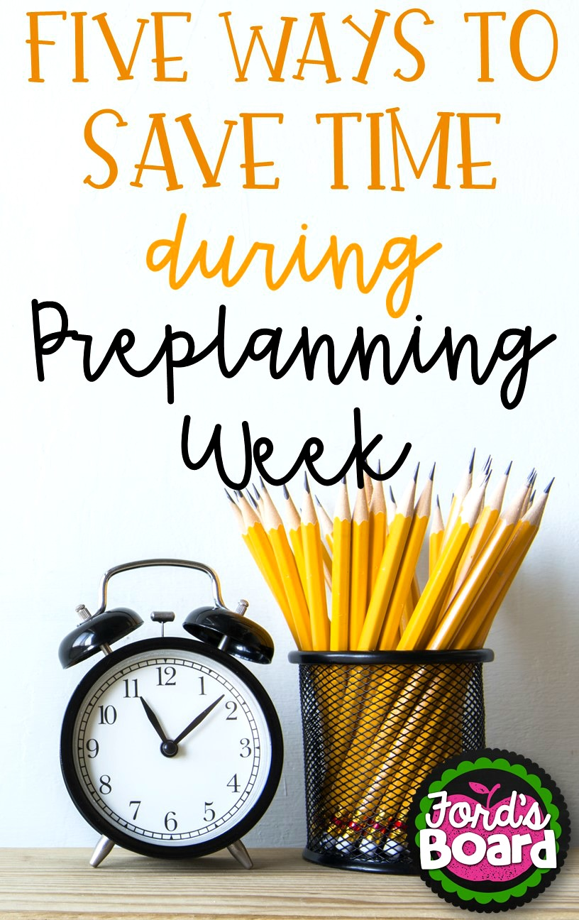 Five Ways to Save Time During Pre-Planning Week - fordsboard.com