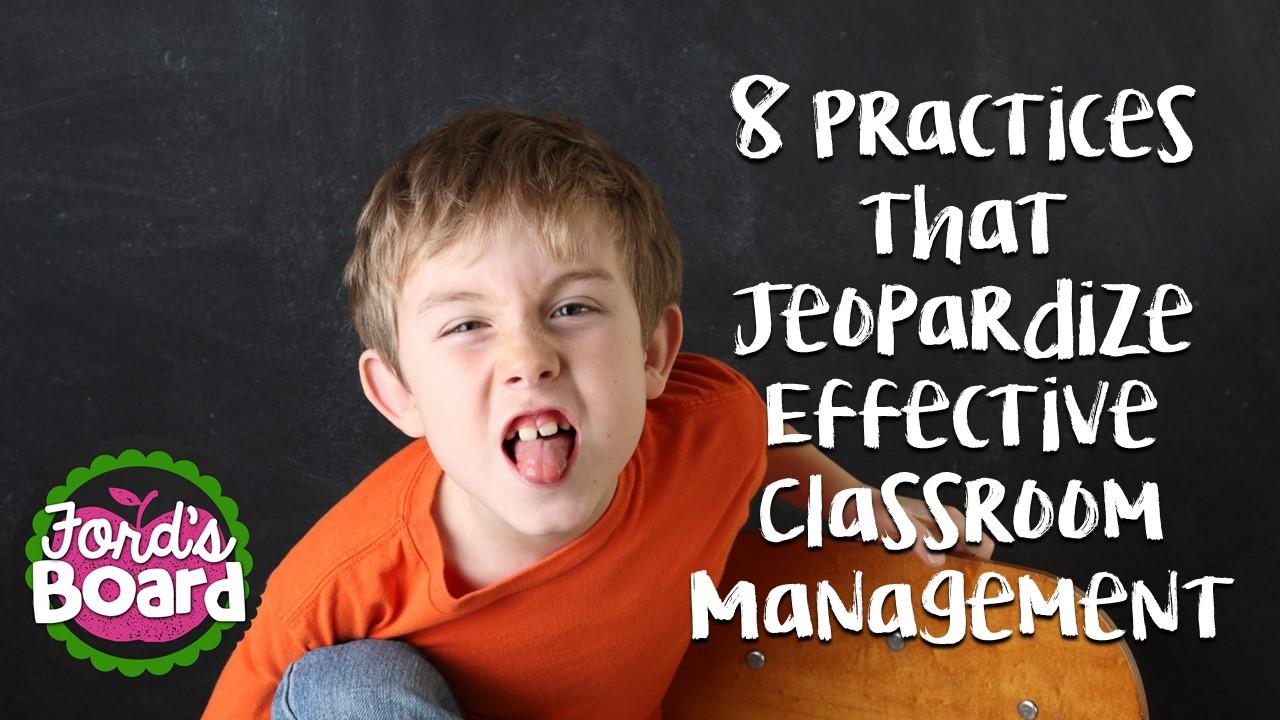 Eight Practices That Jeopardize Effective Classroom Management